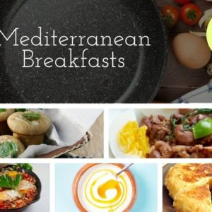7 Breakfasts from the Mediterranean Diet Featured Image