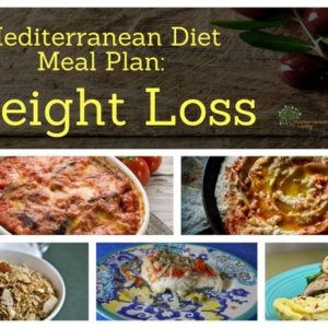 Mediterranean Diet Meal Plan: Weight Loss