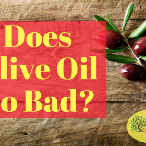 Does Olive Oil Go Bad?