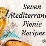 7 Mediterranean Picnic Recipes