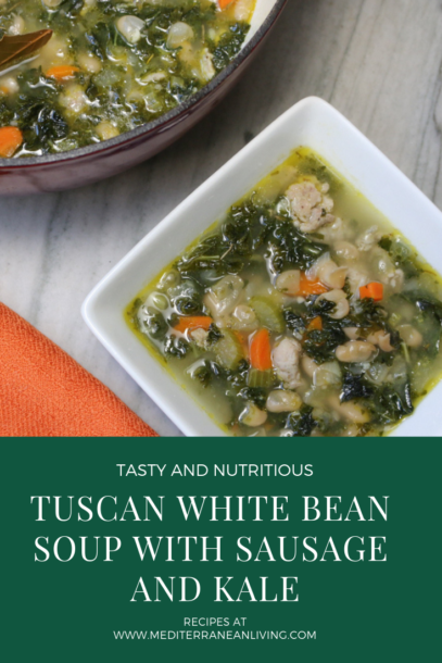 Tuscan White Bean Soup with Sausage and Kale Mediterranean Living