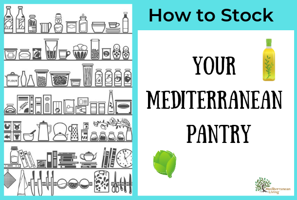 Mediterranean Diet Pantry Staples