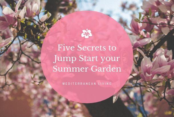 5 Secrets to Jump Start your Summer Garden