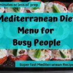 7 Day Mediterranean Diet Menu for Busy People