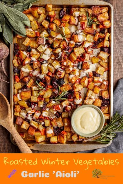 Roasted Winter Vegetables with Garlic 'Aioli' Pinterest
