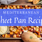 7 Mediterranean Sheet Pan Meals