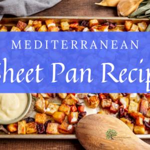 7 Mediterranean Sheet Pan Meals