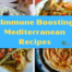 How to Boost Your Immune System with the Mediterranean