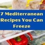 7 Mediterranean Recipes you can Freeze
