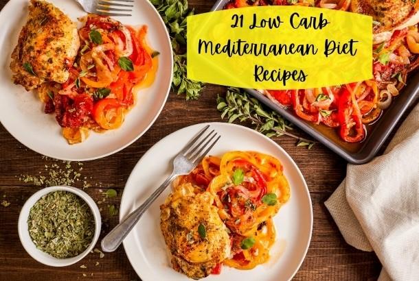 21 Low Carb Mediterranean Diet Recipes