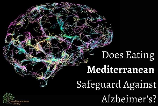 Does Eating Mediterranean Safeguard Against Alzheimer's?