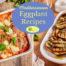 7 Greek, Italian and Lebanese Eggplant Recipes
